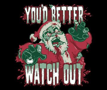 Christmas Zombie Santa.Zombie Santa T Shirt You D Better Watch Out Shirt