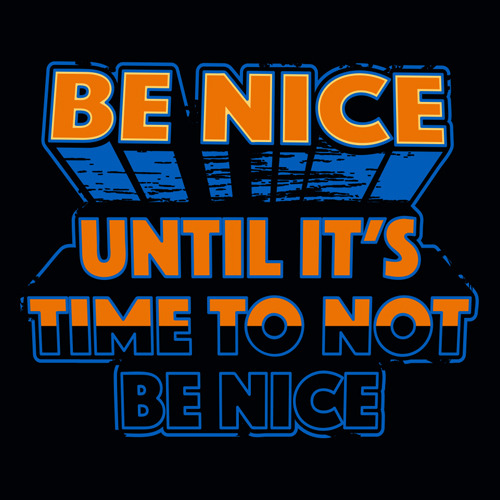Road House Be Nice Until Its Time To Not Be Nice T Shirt
