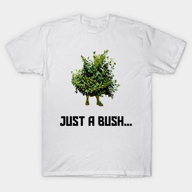 29c08800 just-a-bush-fortnite-t-shirt_2.jpg