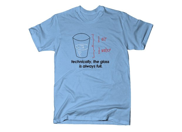 Technically, The Glass Is Always Full Air Water T-Shirt