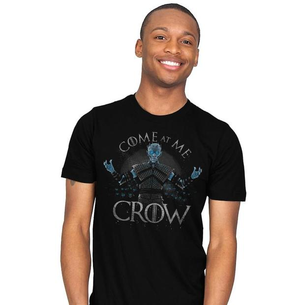 Come at Me Crow Night King T-Shirt