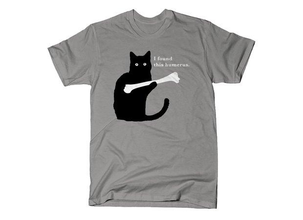 af445e5a2 I Found This Humerus Cat T-Shirt