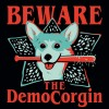 Beware the DemoCorgin