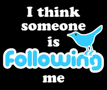 twitter tshirt � i think someone is following me twitter tee