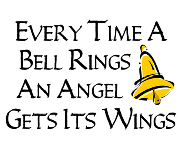 Every Time a Bell Rings an Angel Gets Its Wings t-shirt
