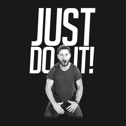 shia labeouf just do it t shirt shia labeouf motivational video. Black Bedroom Furniture Sets. Home Design Ideas