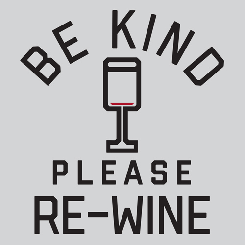 Be Kind Please Re-Wine T-Shirt